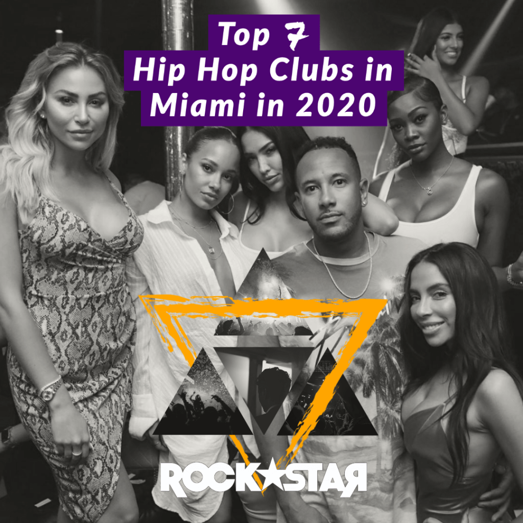 Top 7 Hip Hop Clubs in Miami in 2020