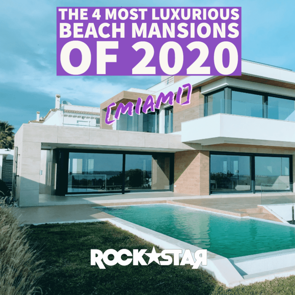 The 4 Most Luxurious Beach Mansions of 2020 [Miami]